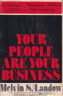 Your People Are Your Business; A Manager's Manual for Making Millions in Merchandising (An Exposi...