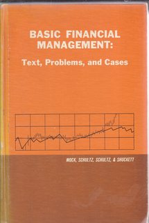 Basic Financial Management: Text, Problems and Cases