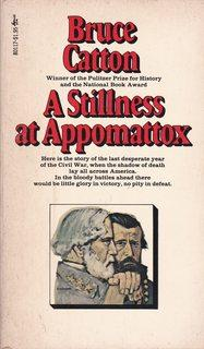 a summary of a stillness at appomattox by bruce catton Summary: if every historian wrote like bruce catton, no one would read fiction this marvelously well-­told account of the final year of the civil war marches readers from wilderness, through petersburg, and finally to the climax at appomattox.