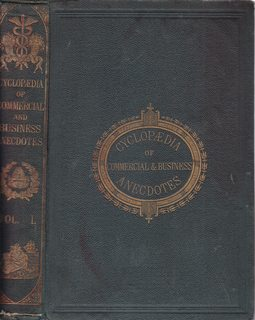 Cyclopedia of Commercial And Business Anecdotes; Comprising Interesting Reminiscences and Facts V...