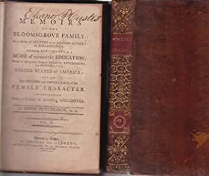 Memoirs of The Bloomsgrove Family in a Series of Letters to a Respectable Citizen of Philadelphia...