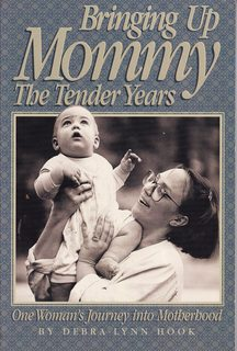 Bringing Up Mommy: The Tender Years