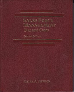 Sales Force Management: Text and Cases, 2nd Edition