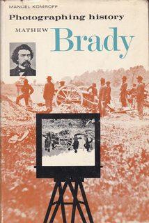 Photographing History: Mathew Brady (Britannica Bookshelf: Great: Komroff, Manuel