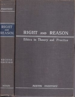 Right and Reason - Ethics in theory: FAGOTHEY, AUSTIN