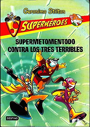 SUPERMETOMENTODO CONTRA LOS TRES TERRIBLES.