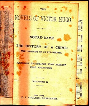 THE NOVEL'S OF VICTOR HUGO. NOTRE-DAME. THE HISTORY OF A CRIME: THE TESTIMONY OF AN EYE-EITNESS. ...