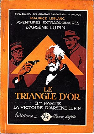 AVENTURES EXTRAORDINAIRES D'ARSENE LUPIN. LE TRIANGLE D'OR. 2ME PARTIE. LA VICTORIE D'ARSENE LUPIN.
