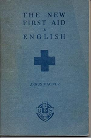 THE NEW FIRST AID IN ENGLISH.: MACIVER, Angus.