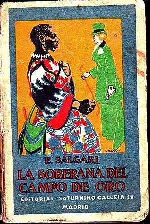 LA SOBERANA DEL CAMPO DE ORO.: SALGARI, Emilio.