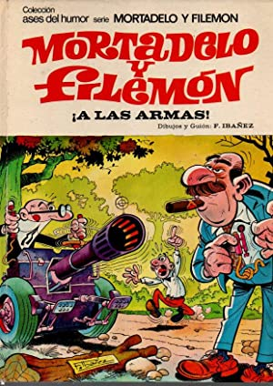 MORTADELO Y FILEMON. ¡A LAS ARMAS!.