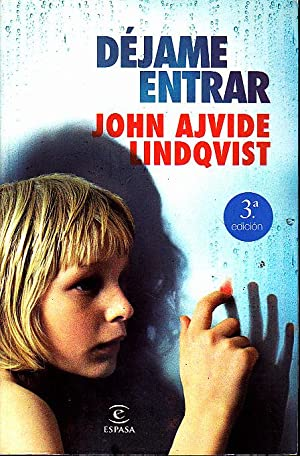 DEJAME ENTRAR.: AJVIDE LINDQVIST, John.