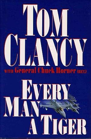 EVERY MAN A TIGER: THE GULF WAR: Clancy, Tom