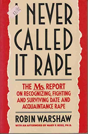 I Never Called It Rape The Ms Report on Recognizing