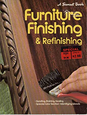FURNITURE FINISHING AND REFINISHING Sanding, Staining, Sealing and Special Color Section - Identi...