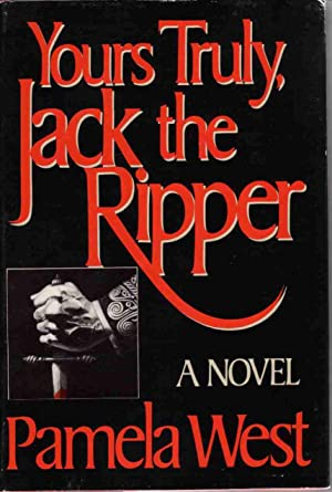 YOURS TRULY, JACK THE RIPPER: West, Pamela