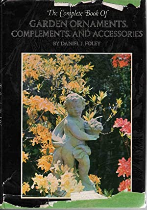 THE COMPLETE BOOK OF GARDEN ORNAMENTS, COMPLEMENTS, AND ACCESSORIES