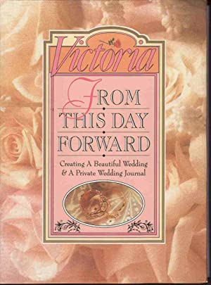 VICTORIA FROM THIS DAY FORWARD: CREATING A BEAUTIFUL WEDDING/PRIVATE WEDDING JOURNAL/BOXED 2 Book...
