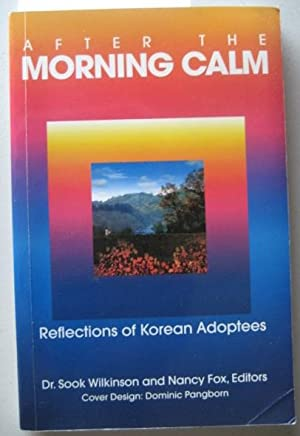 After the Morning Calm [SIGNED Inscription by: Sook Wilkinson &