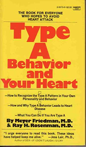 TYPE A BEHAVIOR AND YOUR HEART: Friedman, Meyer And