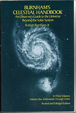 BURNHAM'S CELESTIAL HANDBOOK: AN OBSERVER'S GUIDE TO THE UNIVERSE BEYOND THE SOLAR SYSTEM, VOL. 1...