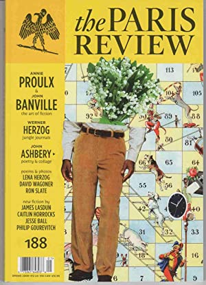 The PARIS REVIEW: ISSUE 188 - SPRING 2009 Annie Proulx and John Banville: the Art of Fiction: ...