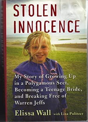 STOLEN INNOCENCE MY STORY GROWING UP IN A POLYGAMOUS SECT BECOMING TEENAGE BRIDE AND BREAKING FRE...