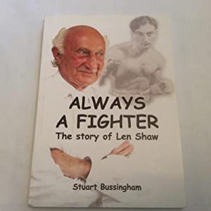 Always a Fighter The Story of Len Shaw