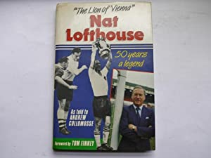 ' The Lion of Vienna ' Nat Lofthouse 50 Years a legend + Signed Programme