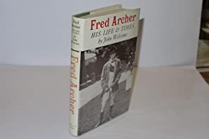 Fred Archer His Life & Times