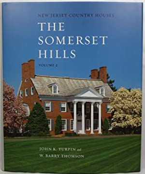 New Jersey Country Houses: The Somerset Hills,: Turpin, John K.