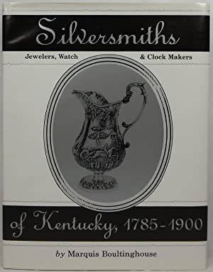 Silversmiths, Jewelers, Watch & Clock Makers of Kentucky, 1785-1900