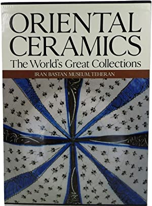Oriental Ceramics, The World's Great Collections: Vol.: Bagherzadeh, Firouz, Anne