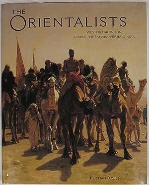 The Orientalists: Western Artists in Arabia, The: Davies, Kristian