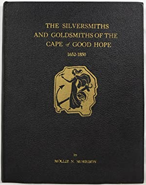 The Silversmiths and Goldsmiths of the Cape: Morrison, Mollie N.
