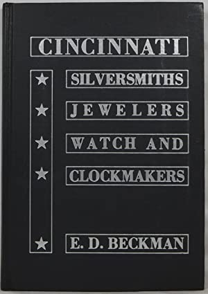 An In-depth Study of the Cincinnati Silversmiths, Jewelers, Watch and Clockmakers through 1850