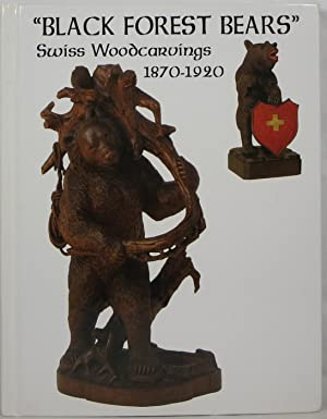 Black Forest Bears: Swiss Woodcarvings 1870-1920