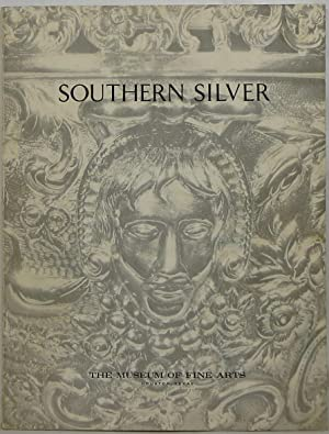 Southern Silver: An Exhibition of Silver made in the South prior to 1860