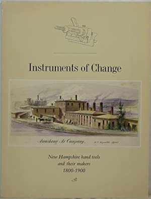 Instruments of Change: New Hampshire Hand Tools and Their Makers, 1800-1900
