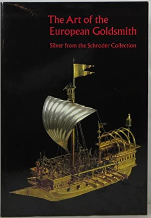 The Art of the European Goldsmith: Silver from the Schroder Collection