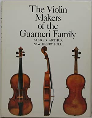 The Violin-Makers of the Guarneri Family, 1626-1762: Their Life and Work