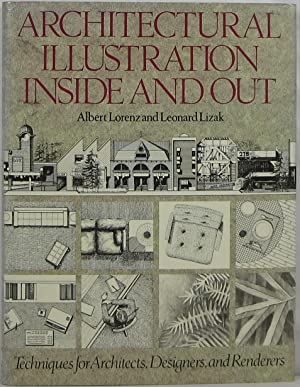 Architectural Illustration Inside and Out: Techniques for: Lorenz, Albert and