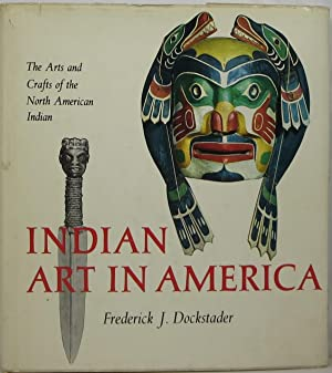 Indian Art in America: The Arts and Crafts of the North American Indian