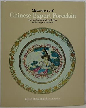 Masterpieces of Chinese Export Porcelain from the: Howard, David and