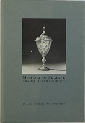 Heritage of England: Silver Through Ten Reigns