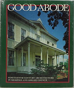 Good Abode: Nineteenth Century Architecture in Memphis: Magness, Perre (text)