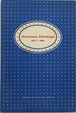 American Paintings, 1815-1865: 150 Paintings from the: Soby, James Thrall