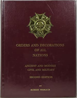 Orders and Decorations of All Nations: Ancient and Modern, Civil and Military