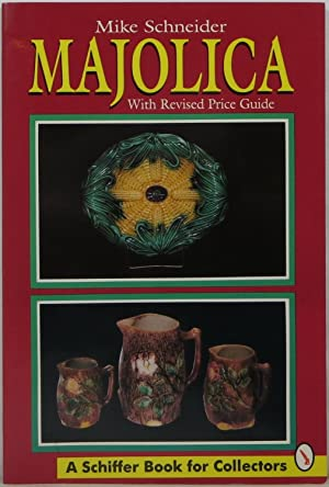 Majolica With Revised Price Guide: Schneider, Mike