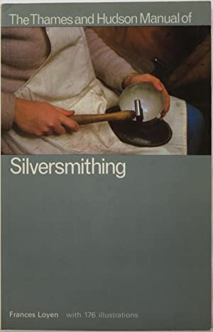The Thames and Hudson Manual of Silversmithing